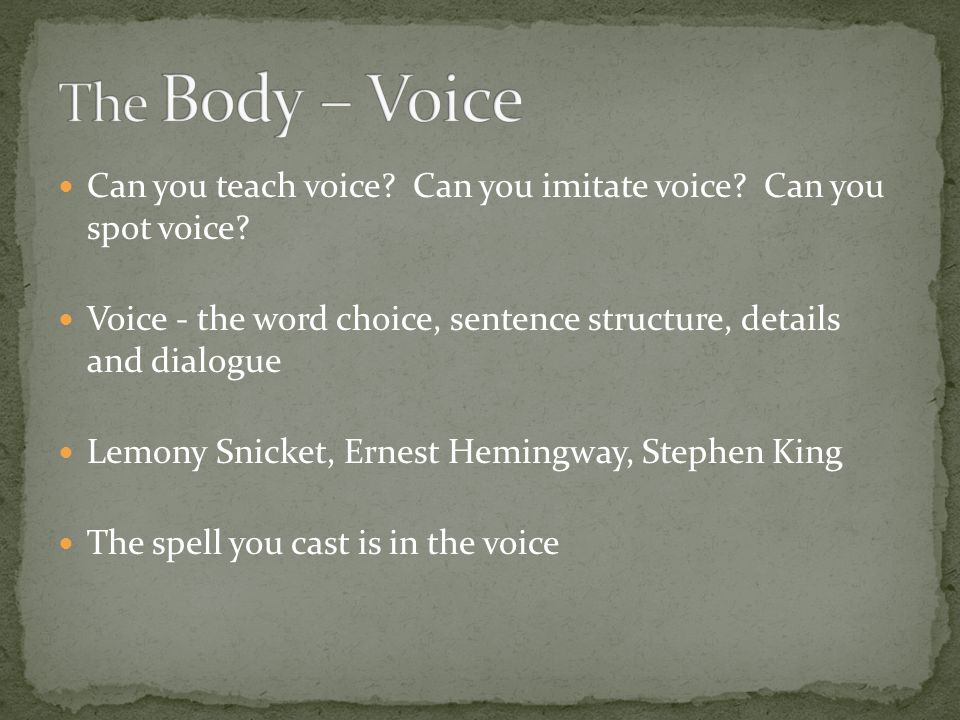 Can you teach voice. Can you imitate voice. Can you spot voice.