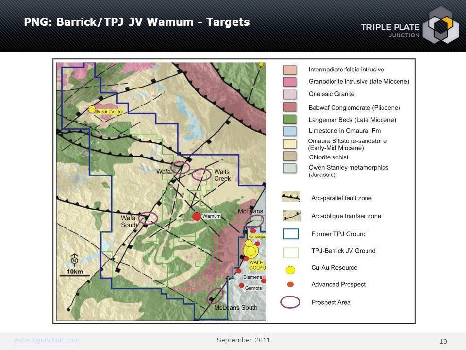www.tpjunction.comwww.tpjunction.com September 2011 19 PNG: Barrick/TPJ JV Wamum - Targets