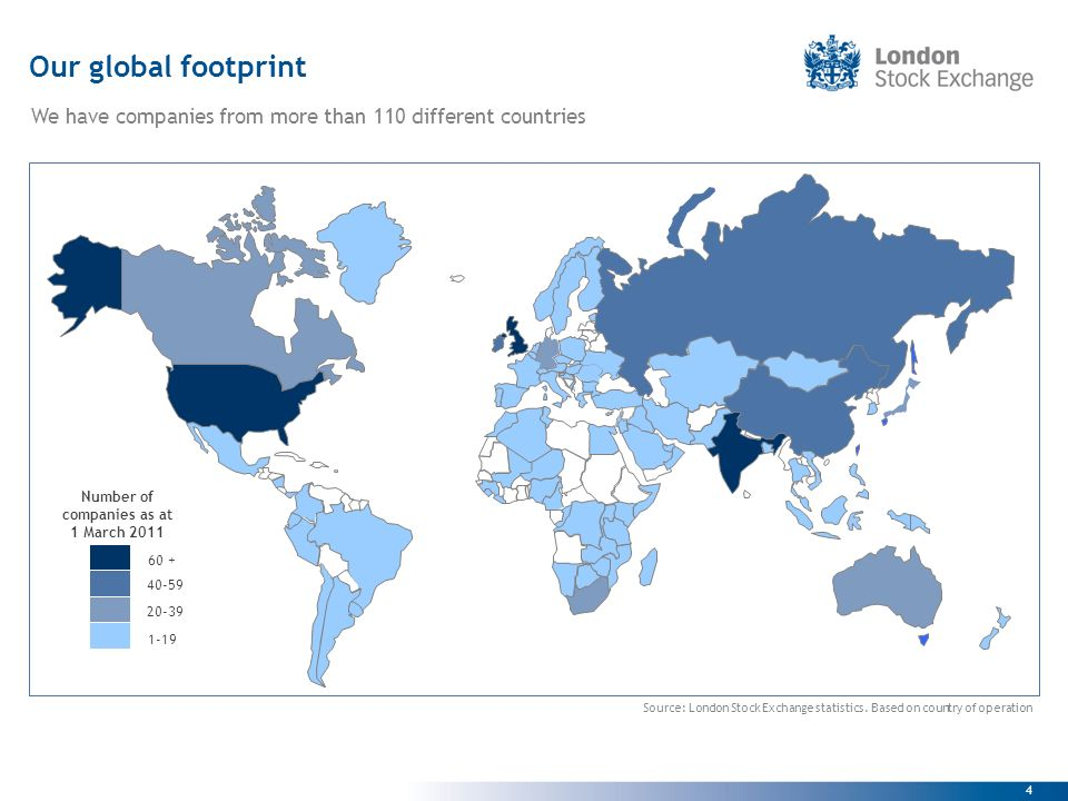 4 Our global footprint Source: London Stock Exchange statistics.