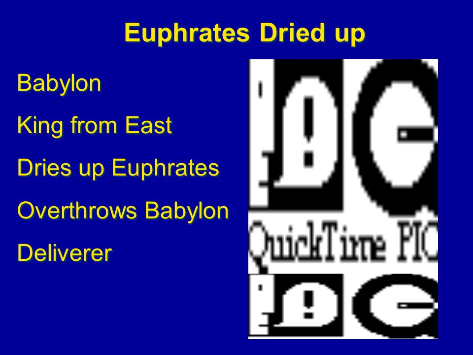 Euphrates Dried up Babylon King from East Dries up Euphrates Overthrows Babylon Deliverer Babylon King from East Dries up Euphrates Overthrows Babylon