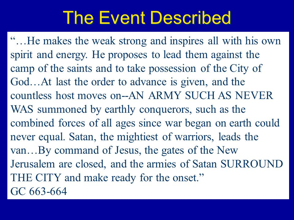 The Event Described …He makes the weak strong and inspires all with his own spirit and energy. He proposes to lead them against the camp of the saints