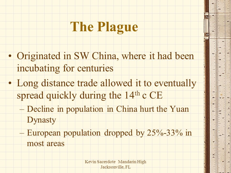 The Plague Originated in SW China, where it had been incubating for centuries Long distance trade allowed it to eventually spread quickly during the 1