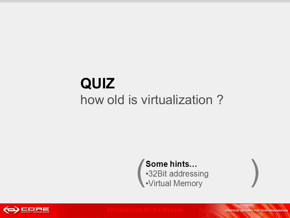 Virtualization for the Masses Shaken, not stirred Hot patching