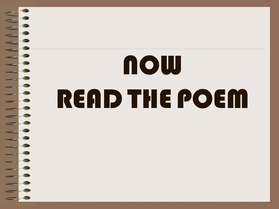 NOW READ THE POEM