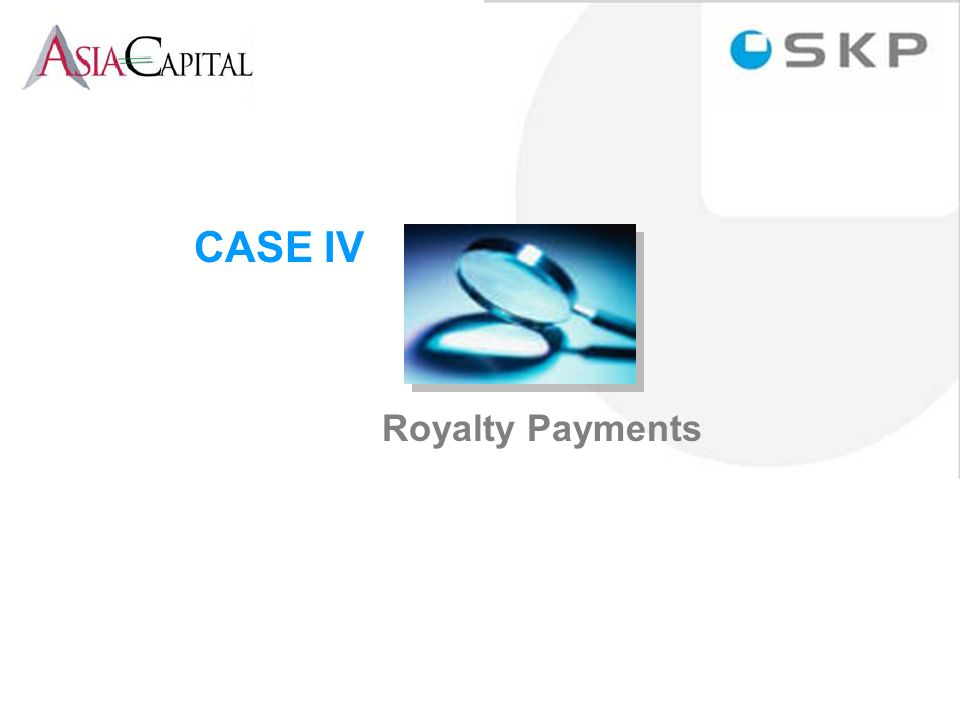 Royalty Payments CASE IV