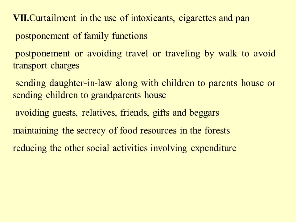 VII.Curtailment in the use of intoxicants, cigarettes and pan postponement of family functions postponement or avoiding travel or traveling by walk to