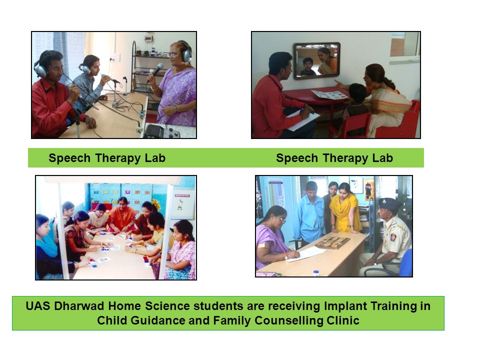 Speech Therapy Lab Speech Therapy Lab UAS Dharwad Home Science students are receiving Implant Training in Child Guidance and Family Counselling Clinic