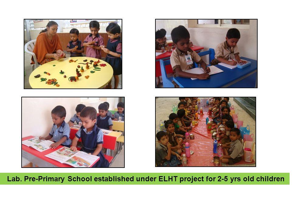 Lab. Pre-Primary School established under ELHT project for 2-5 yrs old children