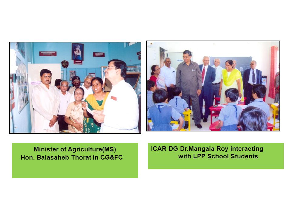 Minister of Agriculture(MS) Hon. Balasaheb Thorat in CG&FC ICAR DG Dr.Mangala Roy interacting with LPP School Students