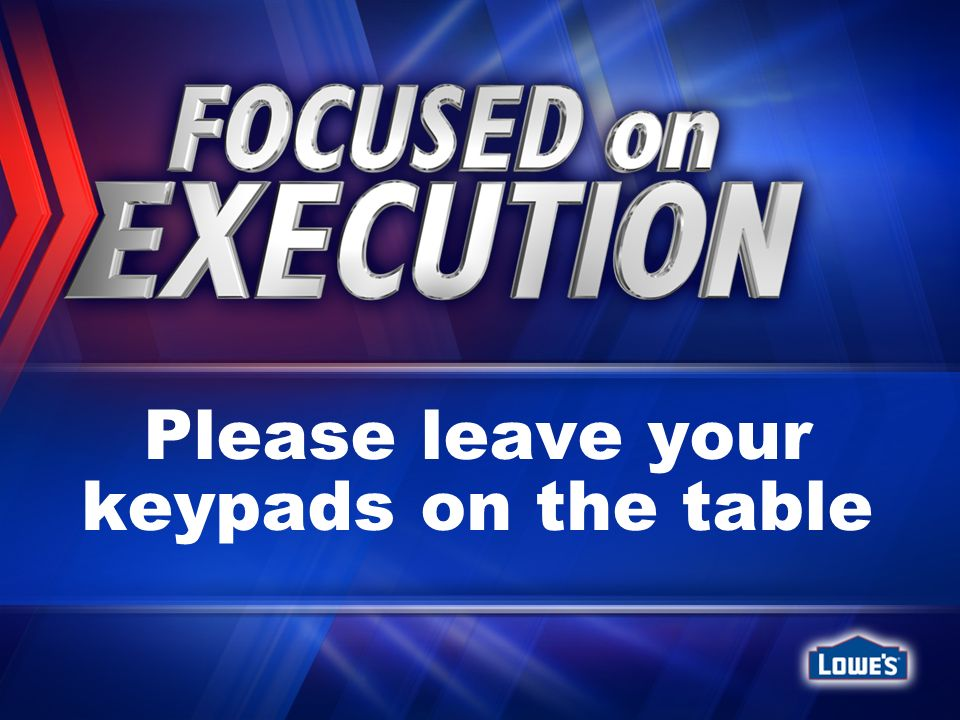 Please leave your keypads on the table