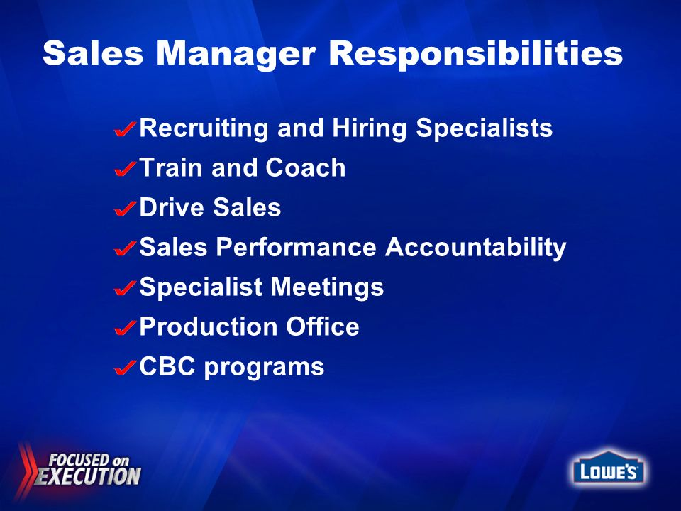 Sales Manager Responsibilities Recruiting and Hiring Specialists Train and Coach Drive Sales Sales Performance Accountability Specialist Meetings Prod