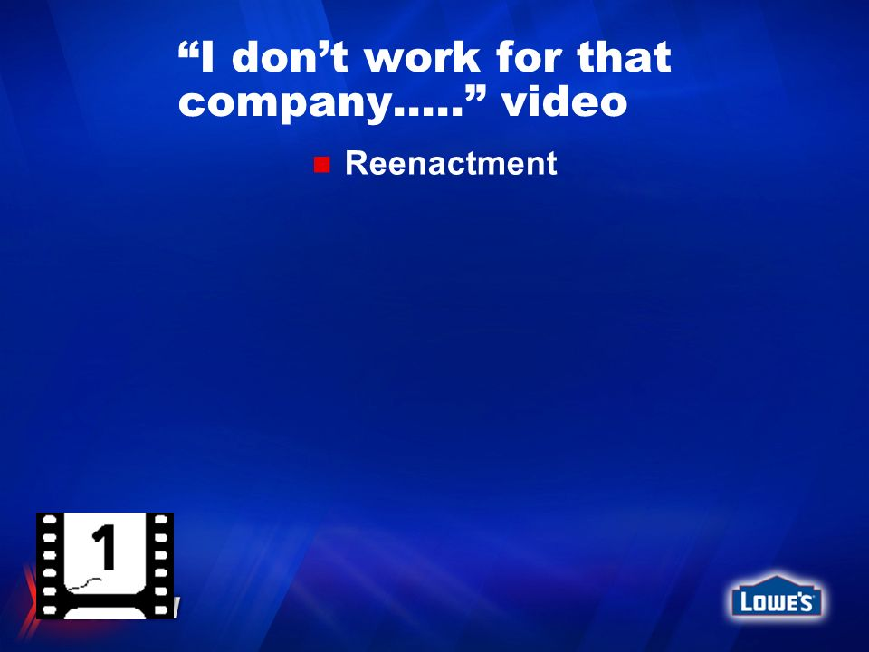 I dont work for that company….. video Reenactment