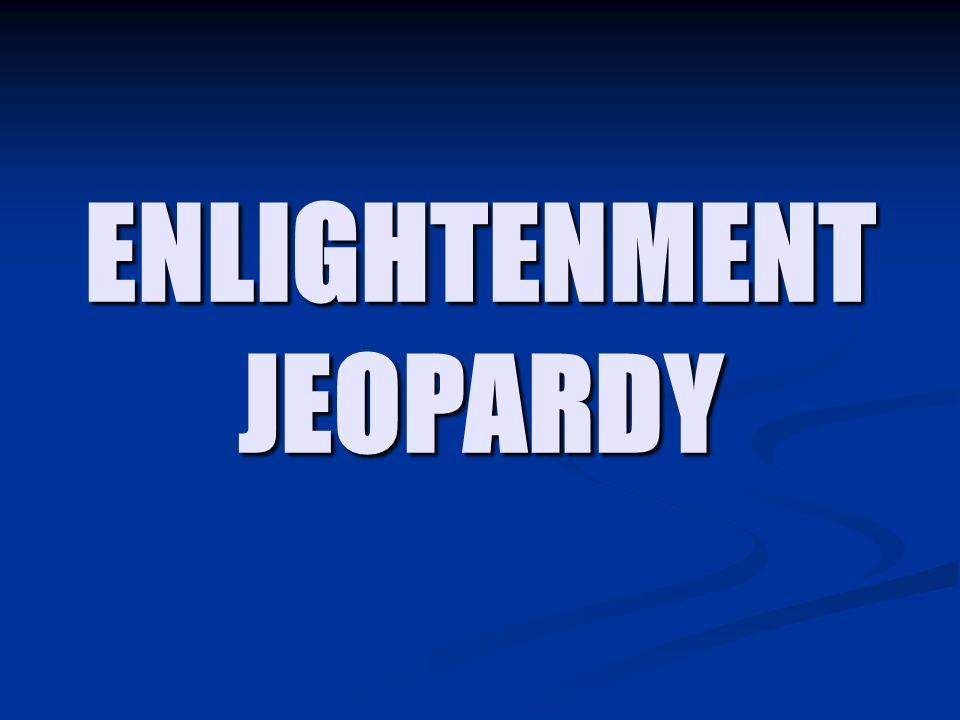 ENLIGHTENMENT JEOPARDY