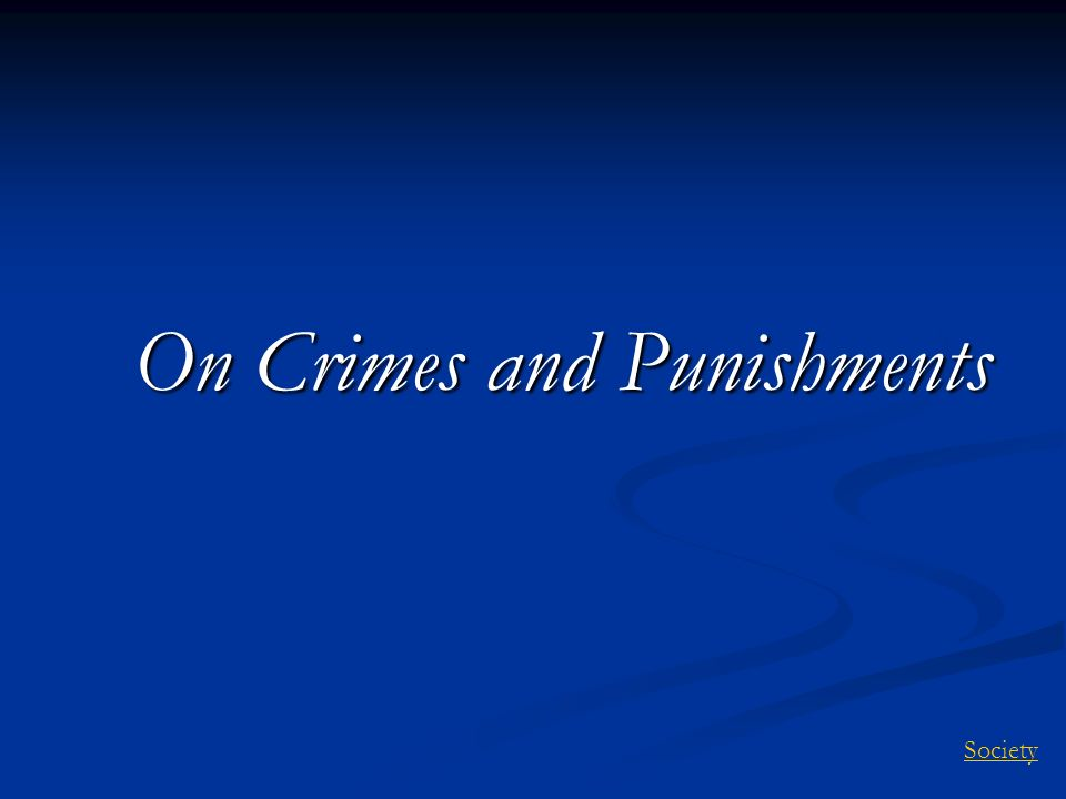 On Crimes and Punishments Society