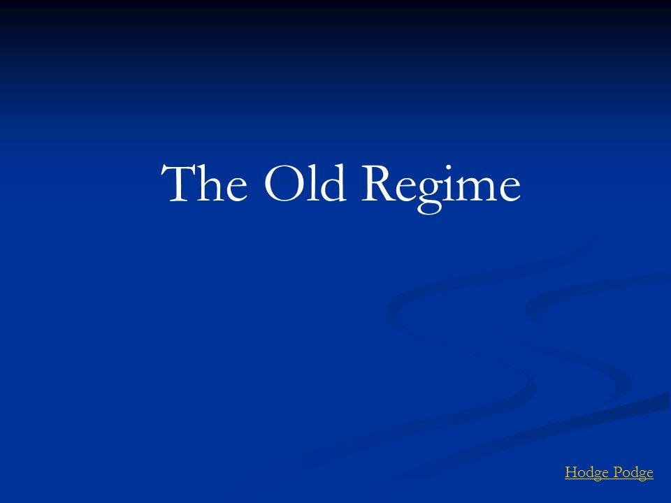 The Old Regime Hodge Podge