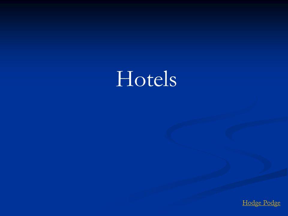 Hotels Hodge Podge