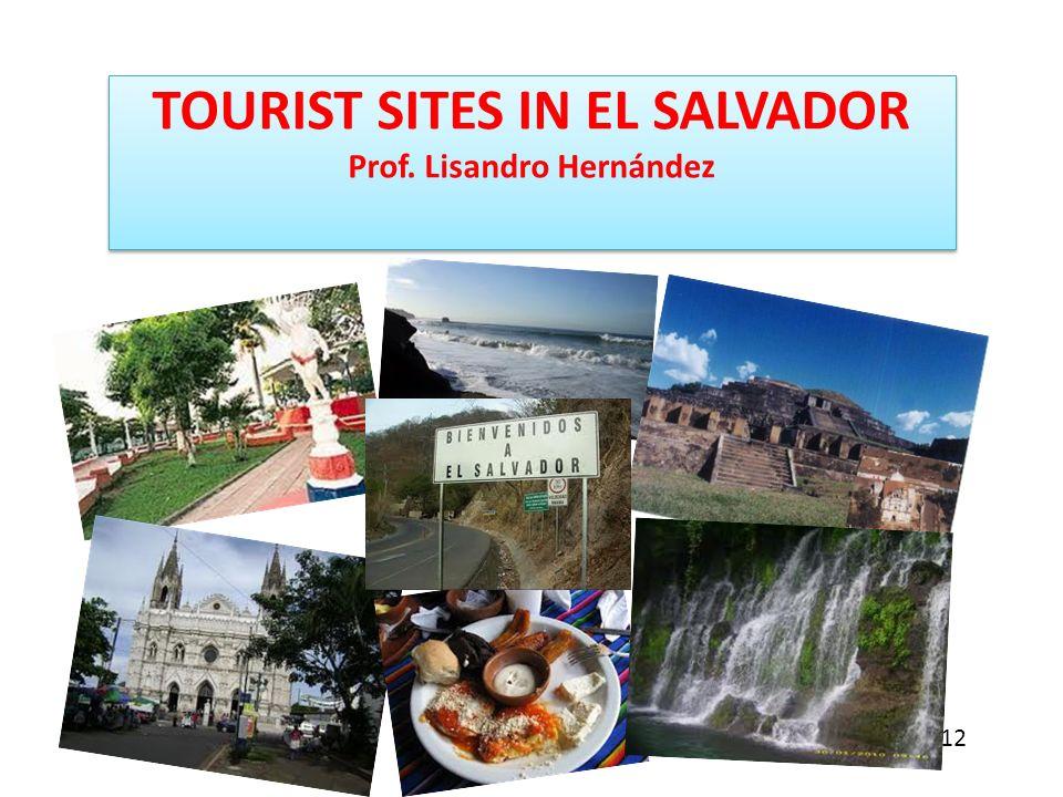 TOURIST SITES IN EL SALVADOR Prof. Lisandro Hernández June 24, 2012