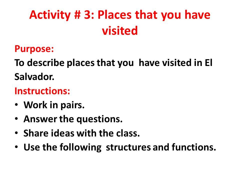 Estructura o preguntas guías para Actividad # 3 What places have you visited .