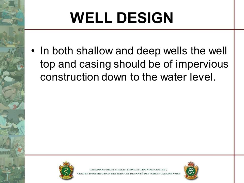 In both shallow and deep wells the well top and casing should be of impervious construction down to the water level. WELL DESIGN