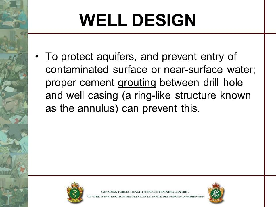 To protect aquifers, and prevent entry of contaminated surface or near-surface water; proper cement grouting between drill hole and well casing (a rin
