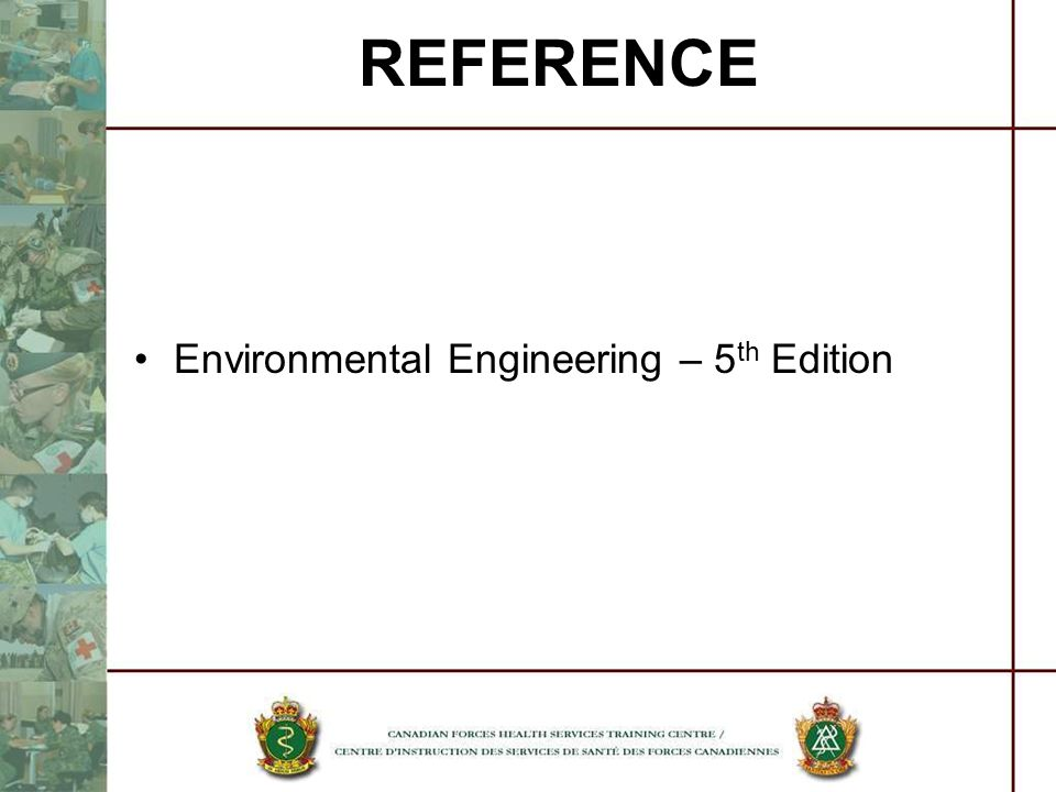 REFERENCE Environmental Engineering – 5 th Edition