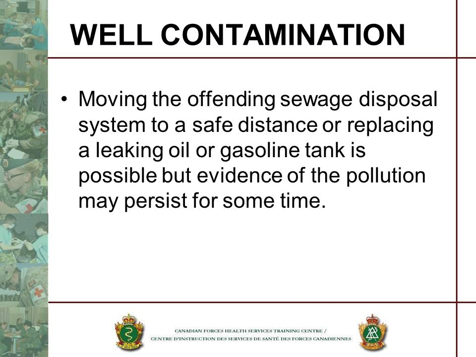 Moving the offending sewage disposal system to a safe distance or replacing a leaking oil or gasoline tank is possible but evidence of the pollution m