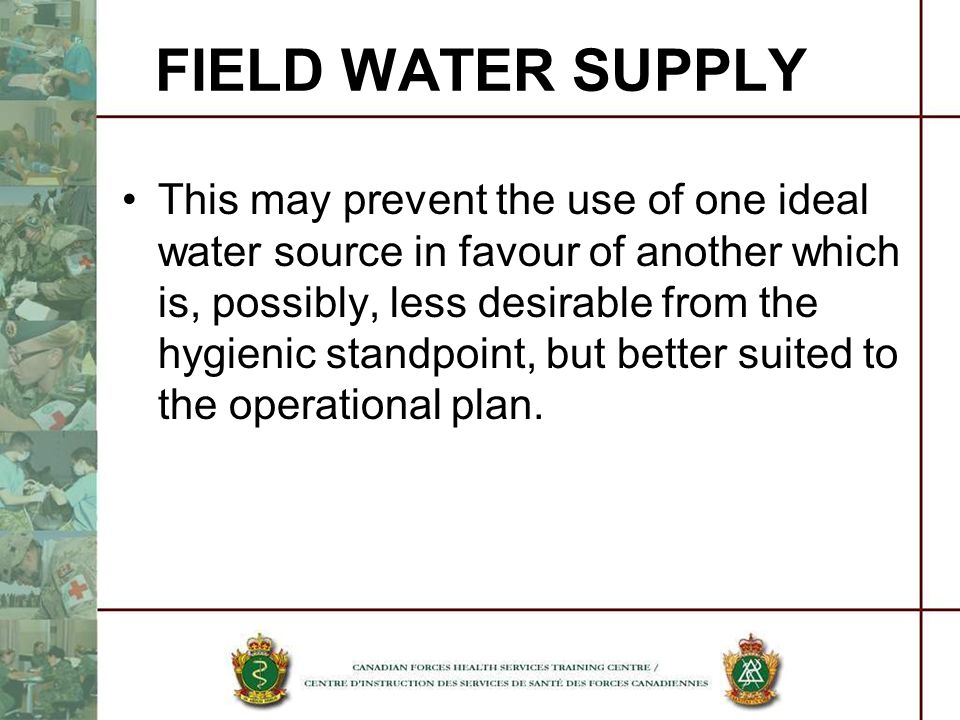 This may prevent the use of one ideal water source in favour of another which is, possibly, less desirable from the hygienic standpoint, but better su