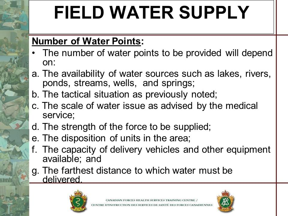 FIELD WATER SUPPLY Number of Water Points: The number of water points to be provided will depend on: a. The availability of water sources such as lake