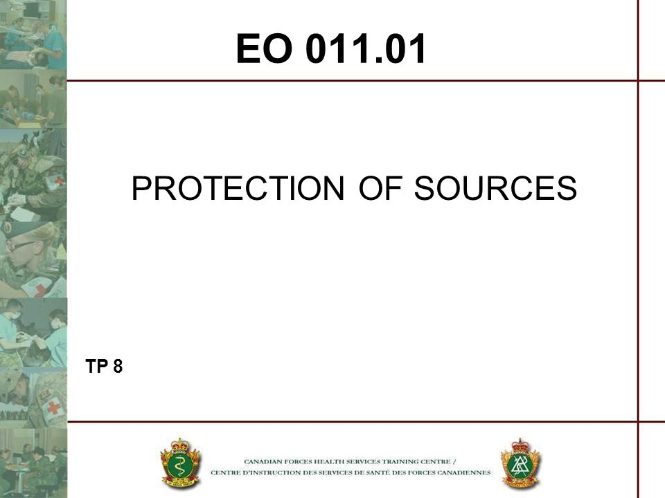 EO 011.01 PROTECTION OF SOURCES TP 8
