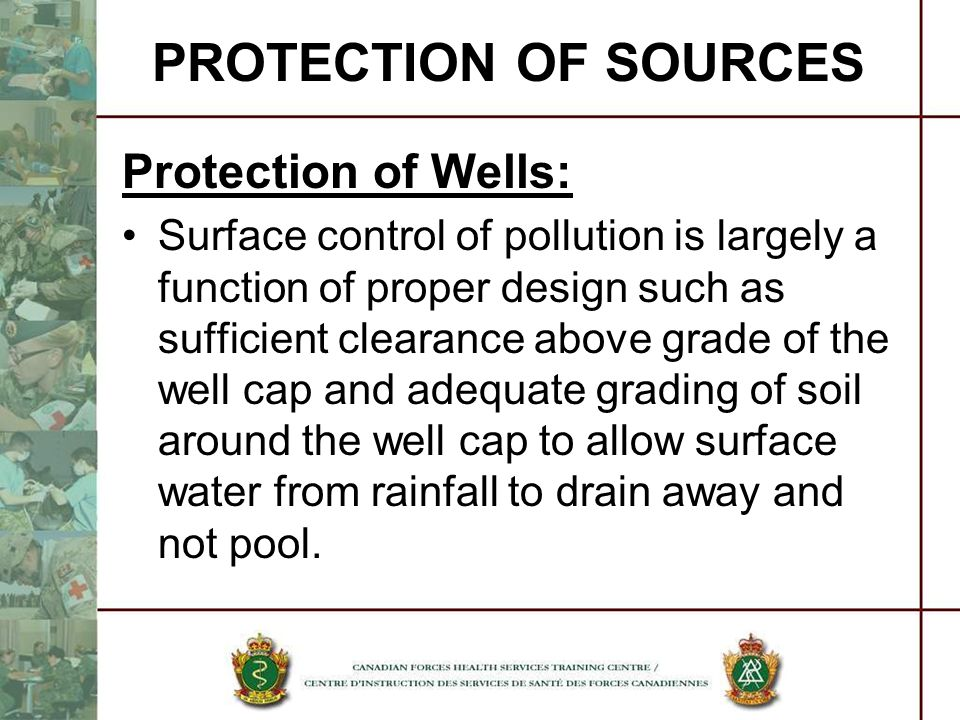 Protection of Wells: Surface control of pollution is largely a function of proper design such as sufficient clearance above grade of the well cap and