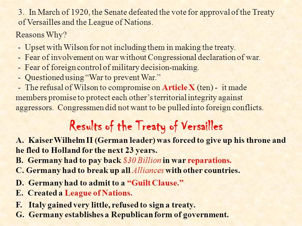 Treaty of Versailles Wilson would negotiate the treaty in Paris without much input from the new majority Republican Congress. France and Britain would