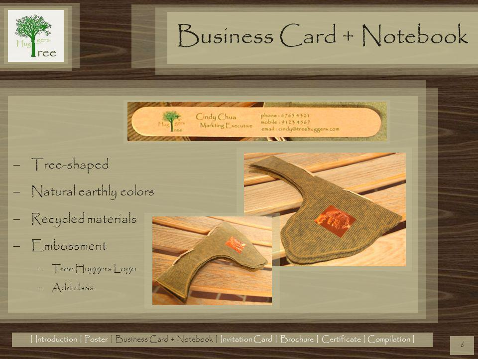 Tree-shaped Natural earthly colors Recycled materials Embossment Tree Huggers Logo Add class Business Card + Notebook 6 | Introduction | Poster | Busi