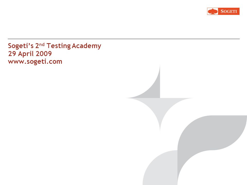 Sogetis 2 nd Testing Academy 29 April 2009 www.sogeti.com