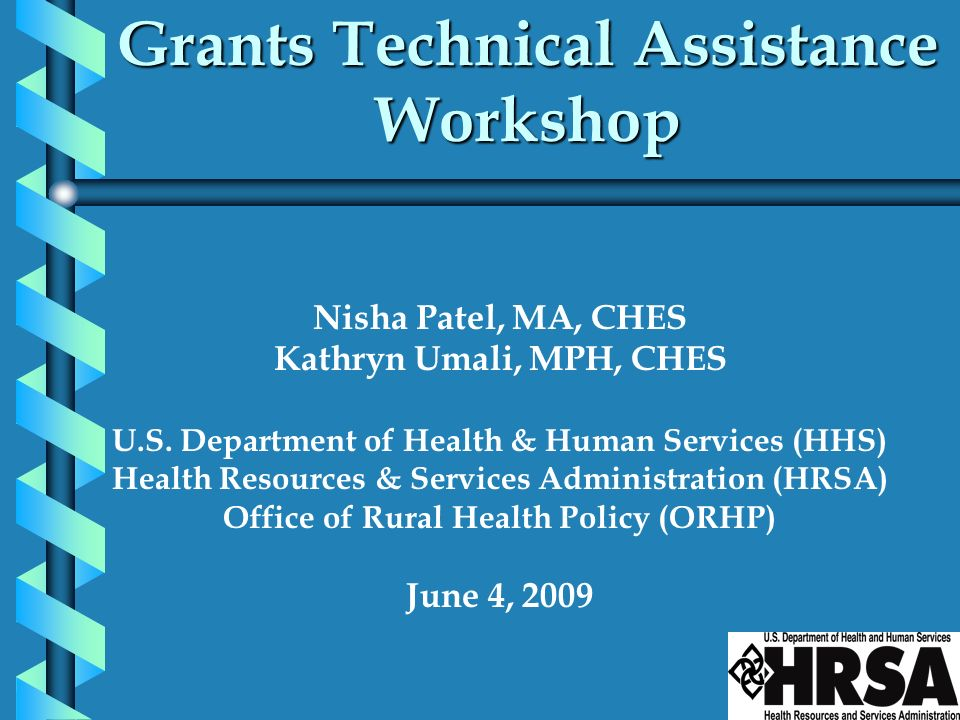 Nisha Patel, MA, CHES Kathryn Umali, MPH, CHES U.S. Department of Health & Human Services (HHS) Health Resources & Services Administration (HRSA) Offi