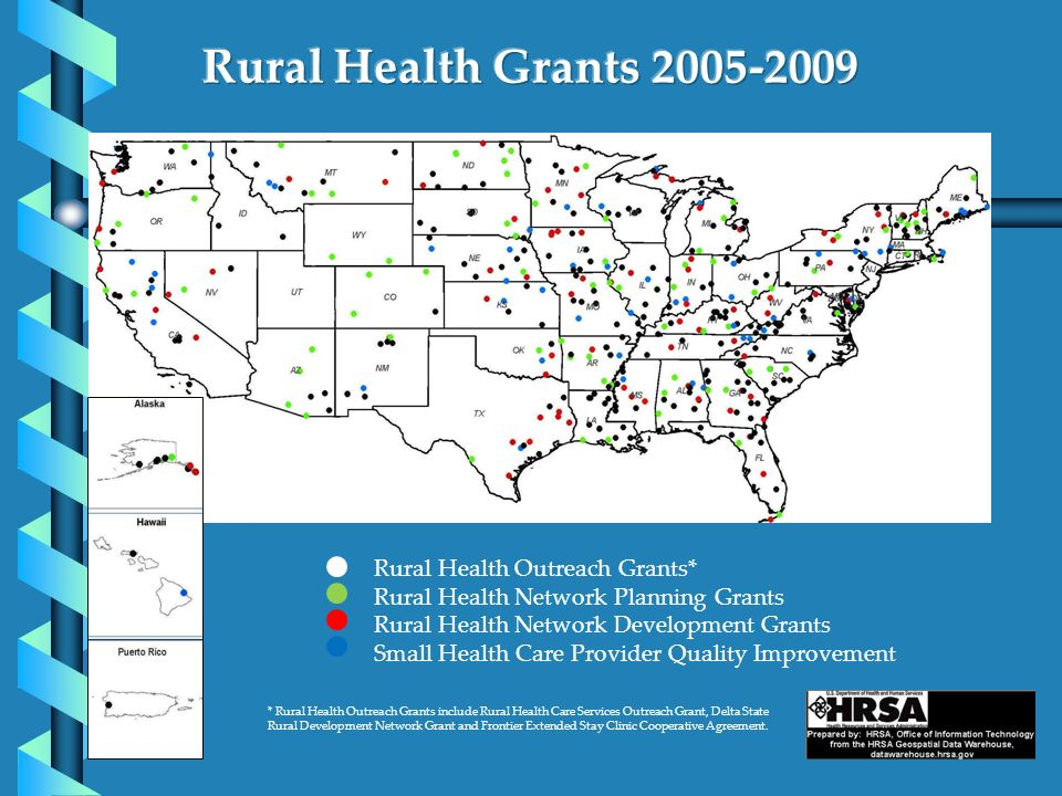 Rural Health Outreach Grants* Rural Health Network Planning Grants Rural Health Network Development Grants Small Health Care Provider Quality Improvem