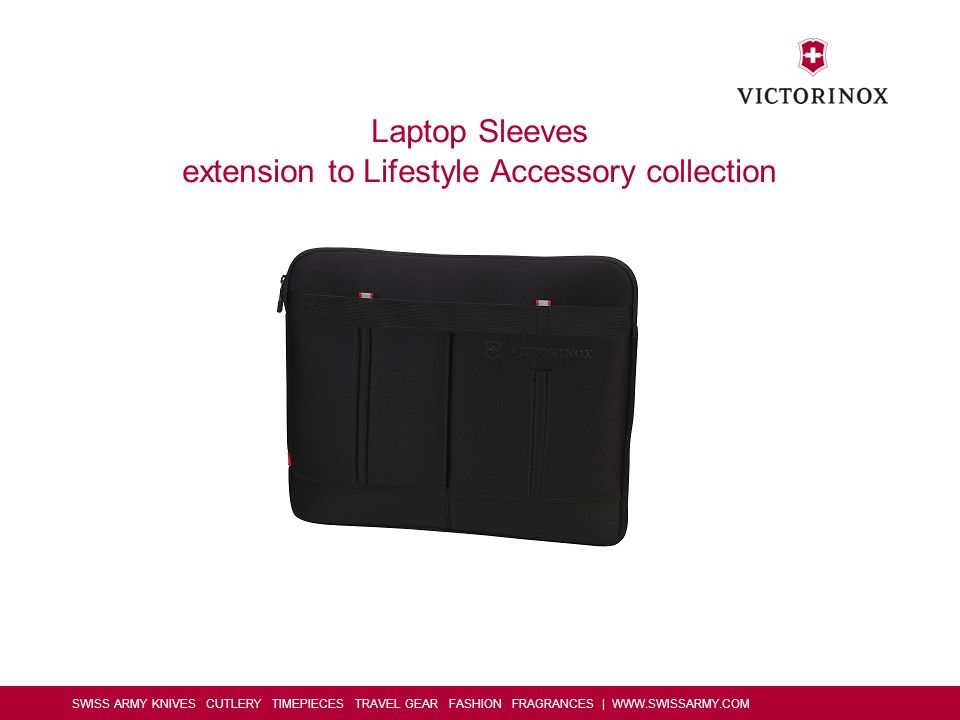 SWISS ARMY KNIVES CUTLERY TIMEPIECES TRAVEL GEAR FASHION FRAGRANCES | WWW.SWISSARMY.COM Laptop Sleeves extension to Lifestyle Accessory collection