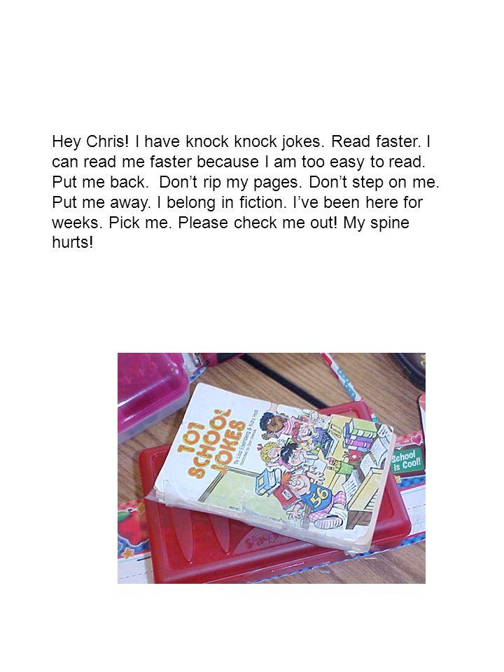 Hey Chris. I have knock knock jokes. Read faster.