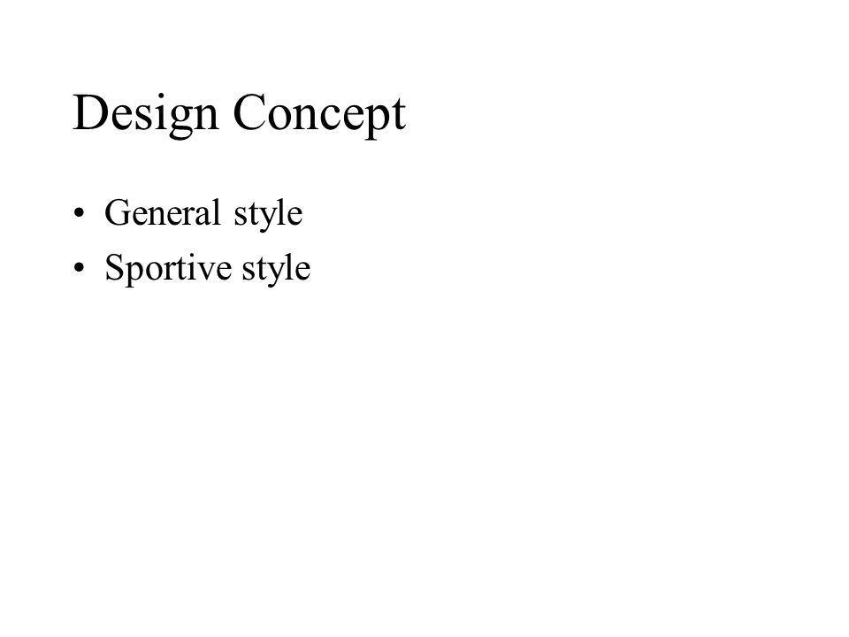 Design Concept General style Sportive style