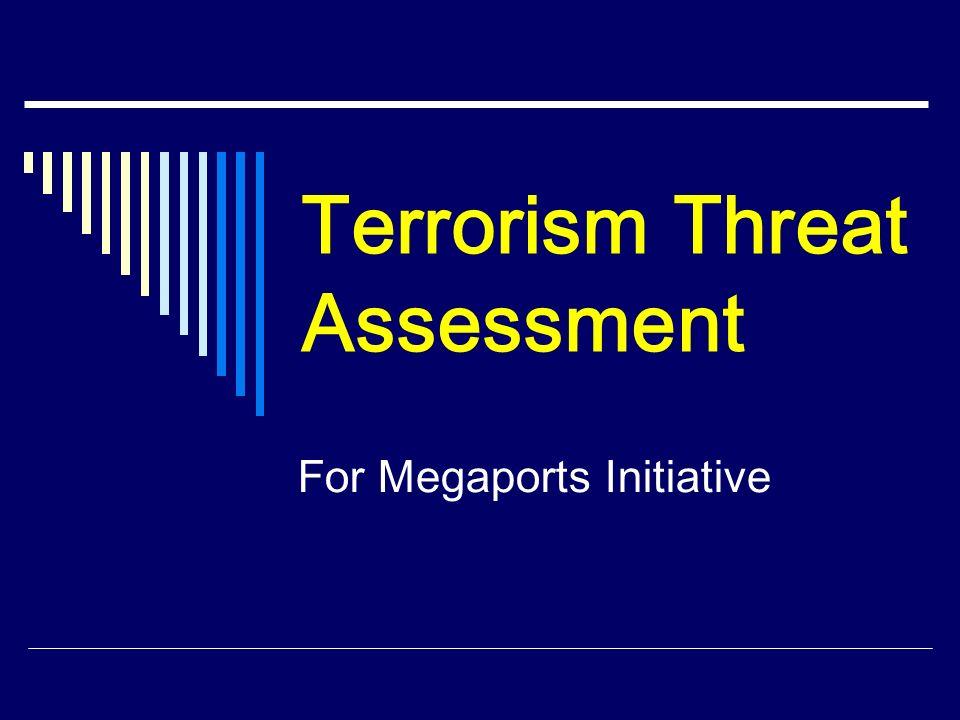 Terrorism Threat Assessment For Megaports Initiative