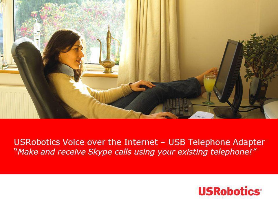 Agenda The Skype Voice over the Internet Application USRobotics Telephone Adapter Who will use it (buy it) Industry trends Other Skype compatible solutions USRobotics USB Internet Speakerphone USB Internet Phone
