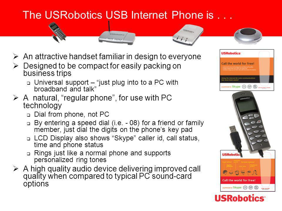 The USRobotics USB Internet Phone is... An attractive handset familiar in design to everyone Designed to be compact for easily packing on business tri