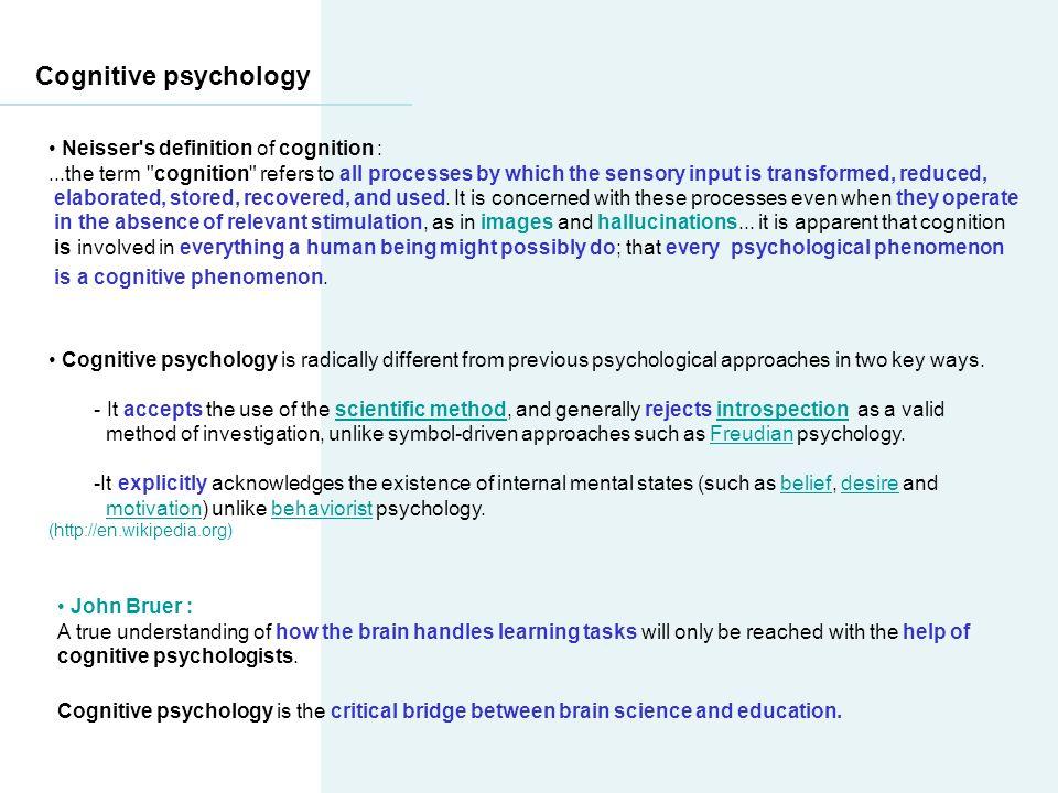 Cognitive psychology Neisser's definition of cognition :...the term