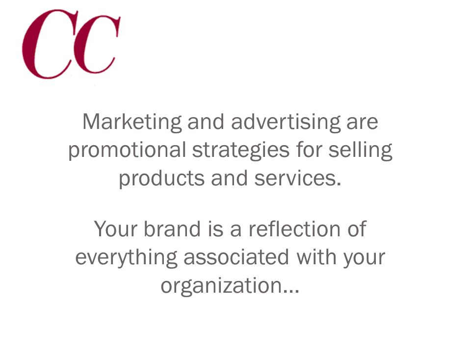 Branding myth #1 Marketing and branding are one and the same.
