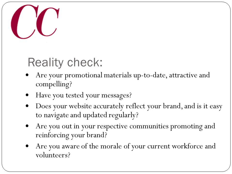 Reality check: Does everyone in your mentoring programfrom leadership to support staff to volunteersknow what the brand is.