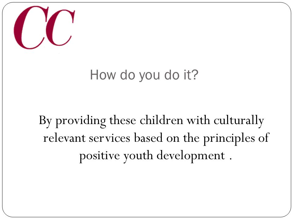 What do you do? We are volunteers who mentor children whose parents are in prison.