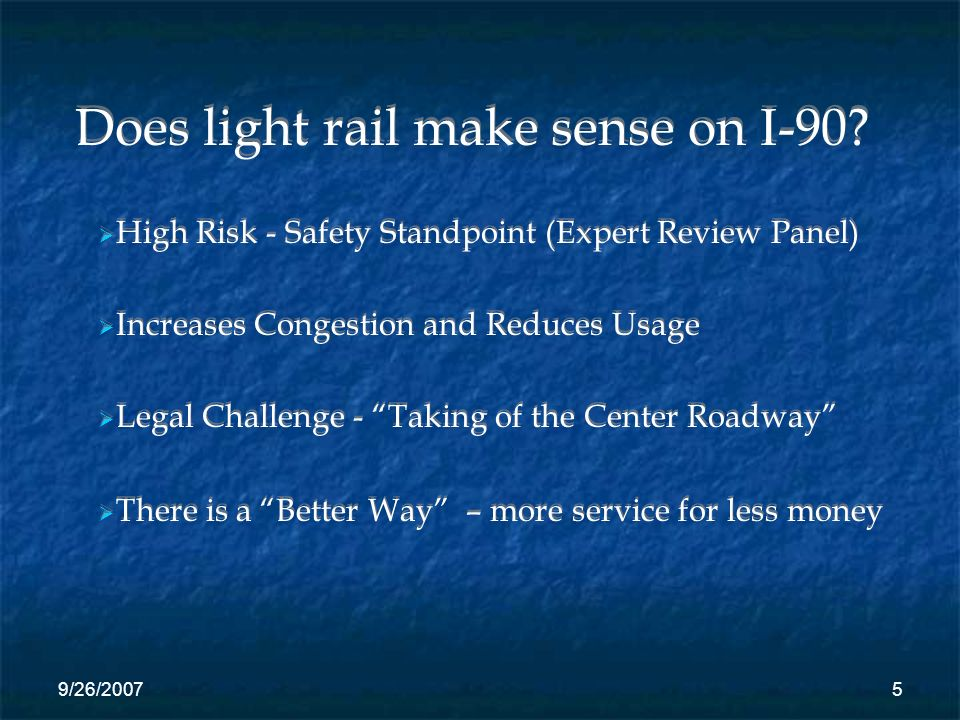 5 Does light rail make sense on I-90.