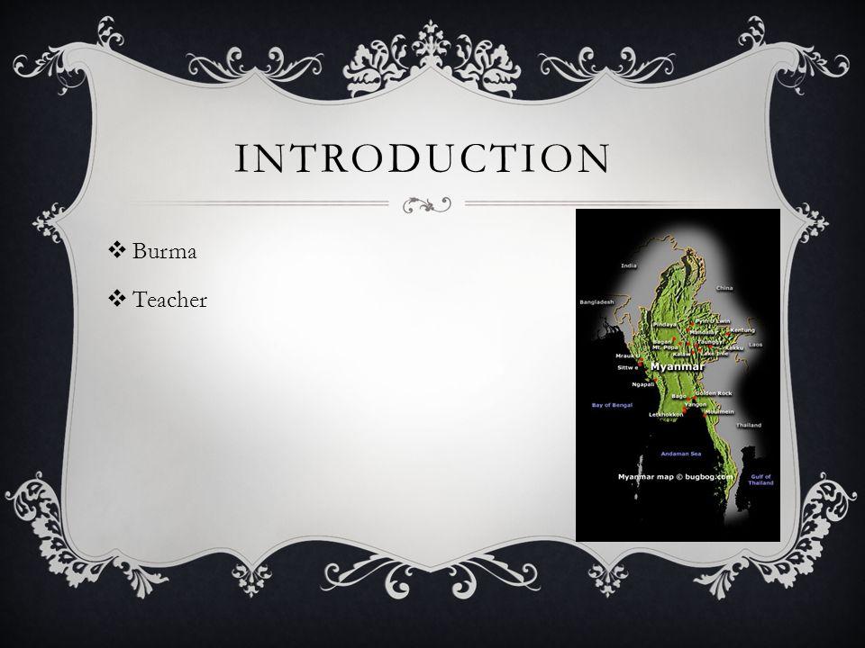 INTRODUCTION Burma Teacher