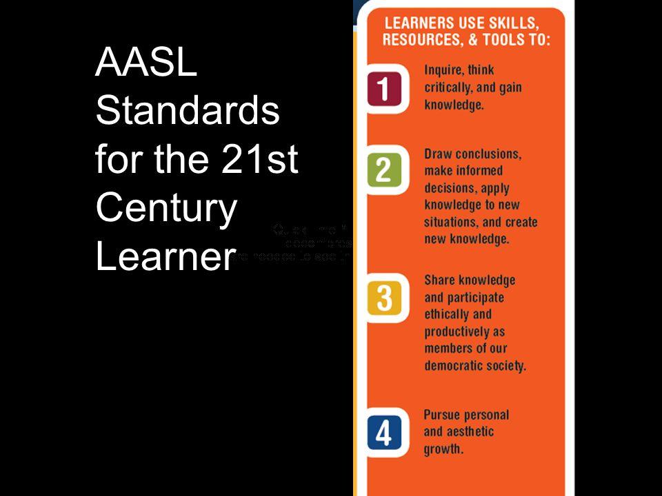 AASL Standards for the 21st Century Learner