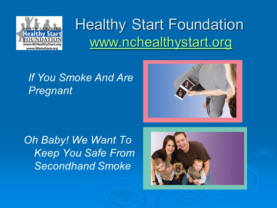 Healthy Start Foundation www.nchealthystart.org www.nchealthystart.org Oh Baby.