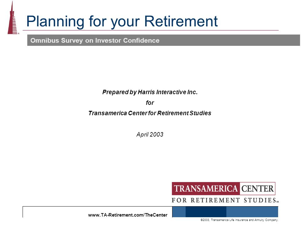 www.TA-Retirement.com/TheCenter ©2003, Transamerica Life Insurance and Annuity Company.